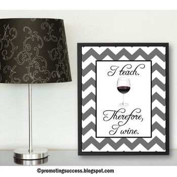 Teacher Appreciation Week Gift Idea ~ I Teach I Wine Quote Poster Teacher Humor