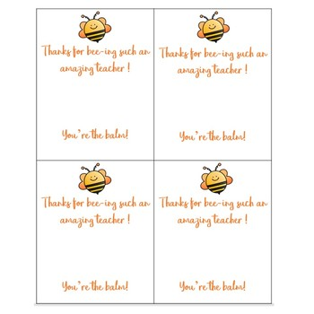 "Teacher Gift ""Thank you or bee-ing an amazing teacher! You're the Balm!"""