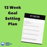 Teacher Goal Setting: Your 13-week roadmap