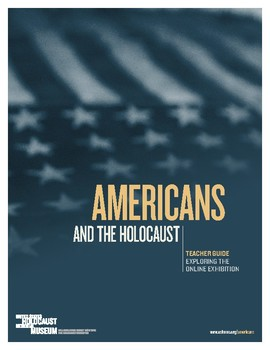 Teacher Guide: Americans and the Holocaust Online Exhibition
