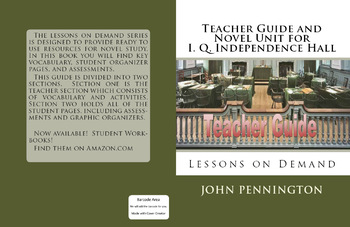 Teacher Guide and Novel Unit for I. Q. Independence Hall