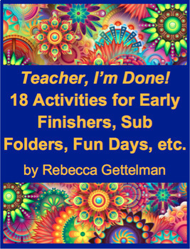 Teacher, I'm Done! 18 Activities for Early Finishers, Sub