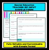 Teacher IEP Input Google Form for Special Education - For Distance & EDITABLE!