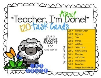 "1st Grade ""Teacher, I'm Done!"" Task Cards April"