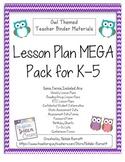 Teacher Lesson/Binder MEGA Pack K-5 (Owl Themed)