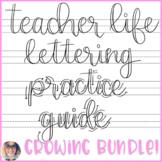 Teacher Life Hand Lettering Practice GROWING BUNDLE