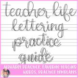 Teacher Life Hand Lettering Practice Guide