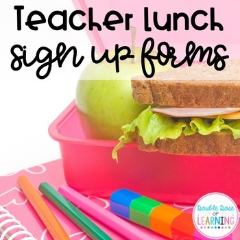 Teacher Lunch Sign up Forms for the Teacher Lounge