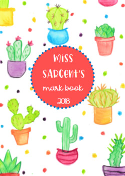 Teacher Mark Book for Assessment Records - Colourful Cactus