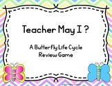 Teacher May I? Butterfly Life Cycle Review Game