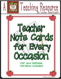 Teacher Note Cards for Every Occasion - Editable and PDF Versions