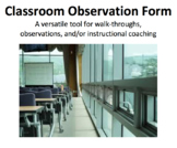 Teacher Observation Form, For Evaluations or Walk-Throughs