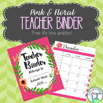 Teacher Organization Binder 2018 (Jan- Dec) -- Pink and Floral Teacher Planner