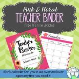 Teacher Organization Binder (Blank Calendars) -- Pink and Floral Teacher Planner