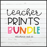 Teacher PRINTS BUNDLE!