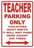 Teacher Parking Sign - Plastic