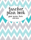 Teacher Plan Book 2018-2019 in Teal and Grey Chevron Theme; fully customizable