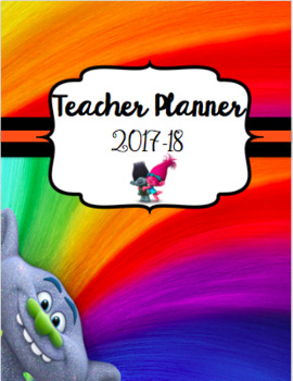 Teacher Planner 2017-2018 Trolls Theme
