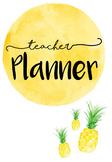 Teacher Planner- Pineapple Theme
