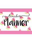 Teacher Planner- Watermelon watercolour theme