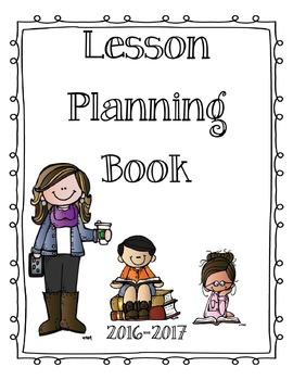 Teacher Planning Book School Year 2016-2017 ***EDITABLE***