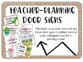 Teacher Planning Door Signs!