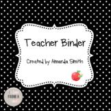 Teacher Binder: Ready To Use Polka Dot Printables to Keep You Organized