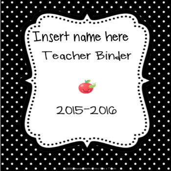 Teacher Binder: Ready To Use Polka Dot Printables to Keep You Organized