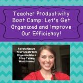 Teacher Productivity Boot Camp Bundle