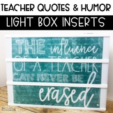 Teacher Quotes & Humor Light Box Inserts- Heidi Swapp or L