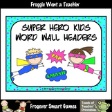 Teacher Resource--Scrappin Doodles Graphics Super Hero Kids Word Wall Headers