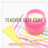Teacher Self Care Challenge
