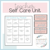 Teacher Self-Care Unit- 12 modules to a happier and healthier you!