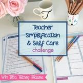 Teacher Simplification & Self-Care Challenge