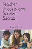 Teacher Success and Survival Secrets