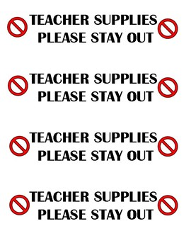 Teacher Supplies, Please Stay Out SIGNS