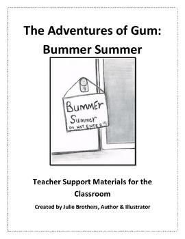 Teacher Support Materials - The Adventures of Gum: Bummer Summer