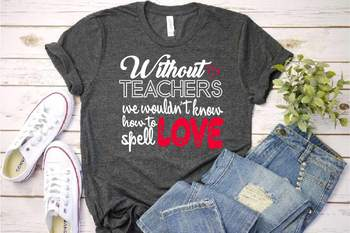 8b742fe3733 Teacher Svg Live Love Teach svg Valentines day Whithout Teachers ...