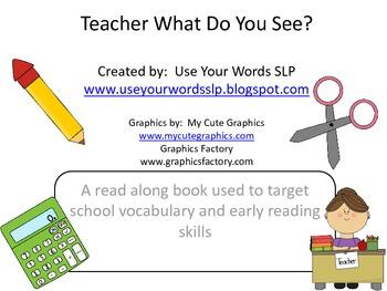 Teacher, Teacher What Do You See?