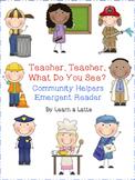 Teacher, Teacher, What Do You See? Community Helpers Reader (Color & B/W)