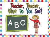 Teacher, Teacher, What Do You See Shared Reading for Kindergarten- School