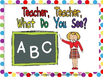 Teacher, Teacher, What Do You See Shared Reading for Kinde