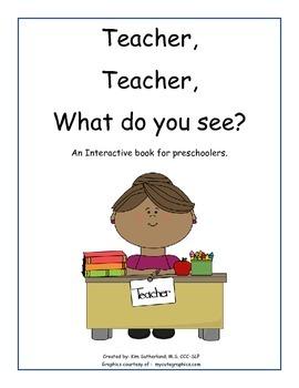 Teacher, Teacher what do you see?  Interactive book