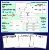 Teacher Templates for Goodnotes, Notability, and Google Docs