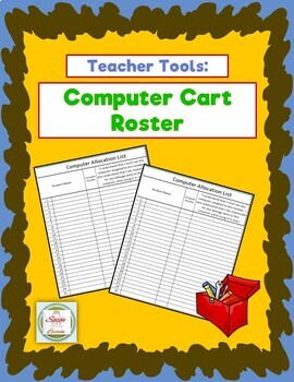 Teacher Tools: Computer Cart Rosters