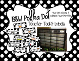 Teacher Toolbox Supply Labels: Black and White Polka Dots