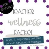 Teacher Wellness Packet