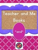 "Teacher and Me Books:  ""and"""