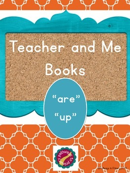 "Teacher and Me Books:  ""are, up"""
