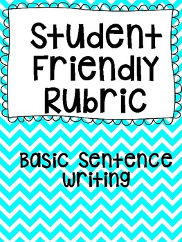 Teacher and Student Friendly Basic Sentence Writing Rubric